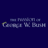 Passion of George W. Bush Herin & Terry